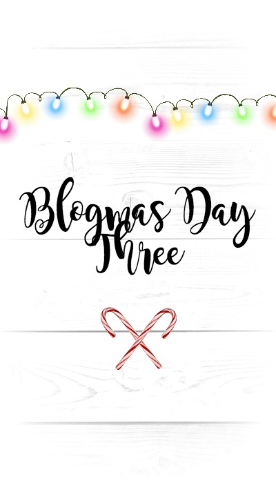 Blogmas Day Three