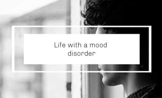 life with a mood disorder
